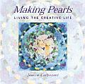Making Pearls Living The Creative Life