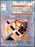 Monotype: Mediums and Methods for Painterly Printmaking Cover