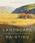 Landscape Painting: Essential Concepts and Techniques for Plein Air and Studio Practice Cover