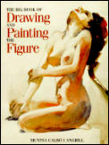 Big Book Of Drawing & Painting The Figure