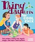 Chillin Trix for Cool Chix Fab Recipes Crafty Fun Mystic Magic & Super Cool Quizzes