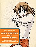 Basic Anatomy for the Manga Artist Everything You Need to Start Drawing Authentic Manga Characters
