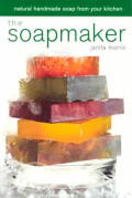 The Soapmaker: Natural Handmade Soap from Your Kitchen Cover