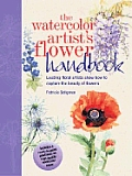 Watercolor Artists Flower Handbook Leading Floral Artists Show How to Capture the Beauty of Flowers With 8 Ready To Paint Postcards