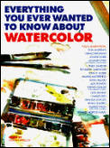Everything You Ever Wanted To Know About Watercolor (92 Edition)