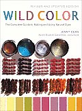 Wild Color: The Complete Guide to Making and Using Natural Dyes Cover