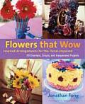 Flowers That Wow Inspired Arrangements for the Floral Impaired