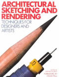Architectural Sketching and Rendering : Techniques for Designers and Artists (84 Edition)