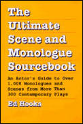 The Ultimate Scene and Monologue Sourcebook: An Actor's Guide to Over 1,000 Monologues and Scenes from More Than 300 Contemporary Plays