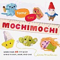 Teeny-Tiny Mochimochi: More than 40 Little Bitty Minis to Knit, Wear, and Give Cover