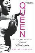 Queen The Life & Music of Dinah Washington