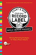 Start & Run Your Own Record Label Third Edition Winning Marketing Strategies for Todays Music Industry