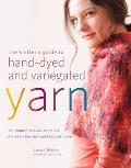 Knitters Guide to Hand Dyed & Variegated Yarn