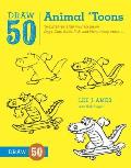 Draw 50 Animal 'Toons: The Step-By-Step Way to Draw Dogs, Cats, Birds, Fish, and Many, Many, More... (Draw 50) Cover