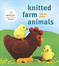 Knitted Farm Animals: 15 Irresistible, Easy-To-Knit Friends Cover