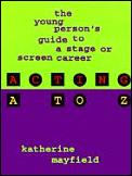 Acting A To Z The Young Persons Guide To A St