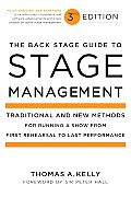 Back Stage Guide to Stage Management 3rd Edition Traditional & New Methods for Running a Show from First Rehearsal to Last Performance
