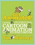Get Animated Creating Professional Cartoon Animation on Your Home Computer