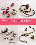 The Art of Metal Clay, Revised and Expanded Edition (with DVD): Techniques for Creating Jewelry and Decorative Objects Cover