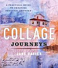 Collage Journeys A Practical Guide to Creating Personal Artwork