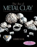 The Art of Metal Clay with DVD