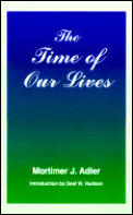 The Time of Our Lives: The Ethics of Common Sense Cover