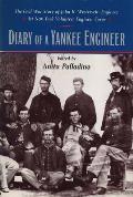 Diary of a Yankee Engineer: The Civil War Diary of John Henry Westervelt