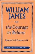 William James on the Courage to Believe.