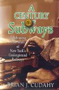 Century of Subways Celebrating 100 Years of New Yorks Underground Railways
