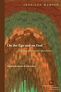 On the Ego and on God: Further Cartesian Questions