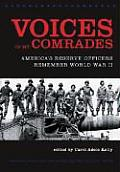 Voices of My Comrades: America's Reserve Officers Remember World War II (World War II: The Global, Human, and Ethical Dimension)