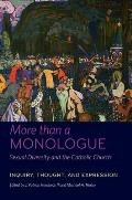More Than a Monologue: Sexual Diversity and the Catholic Church: Inquiry, Thought, and Expression (Catholic Practice in North America)
