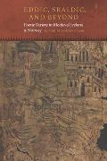 Eddic, Skaldic, and Beyond: Poetic Variety in Medieval Iceland and Norway (Fordham Series in Medieval Studies)