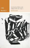 The Reject: Community, Politics, and Religion After the Subject (Commonalities)