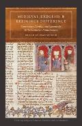 Medieval Exegesis and Religious Difference: Commentary, Conflict, and Community in the Premodern Mediterranean (Bordering Religions)