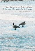 Confidentiality and Its Discontents: Dilemmas of Privacy in Psychotherapy (Psychoanalytic Interventions)