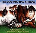 Dog Who Had Kittens