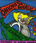 Onions & Garlic An Old Tale