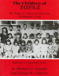 Children of Topaz The Story of a Japanese American Internment Camp Based on a Classroom Diary