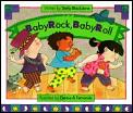 Baby Rock Baby Roll
