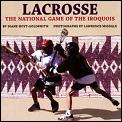 Lacrosse The National Game Of The Iroquois