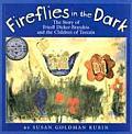 Fireflies in the Dark: The Story of Freidl Dicker-Brandeis and the Children of Terezin