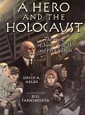 Hero & the Holocaust The Story of Janusz Korczak & His Children