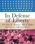 In Defense of Liberty The Story of Americas Bill of Rights
