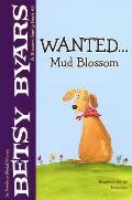 Wanted Mud Blossom