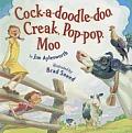 Cock-A-Doodle-Doo, Creak, Pop-Pop, Moo