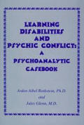 Learning Disabilities & Psychic Conflicts A Psychoanalytic Casebook