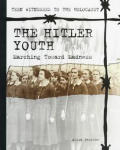 The Hitler Youth: Marching Toward Madness