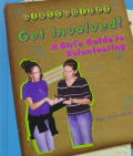 Get Involved!: A Girl's Guide to Volunteering