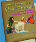 Cha-Ching!: A Girl's Guide to Spending and Saving